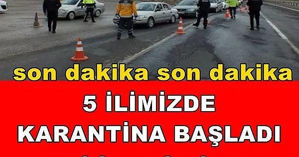 5 İLİMİZDE KARANTİNA BAŞLADI !