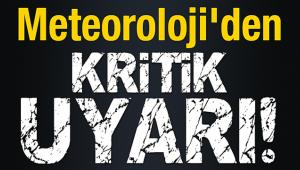 METEOROLOJİ'DEN KRİTİK UYARI! ÖNÜMÜZDEKİ 5 GÜN BOYUNCA...