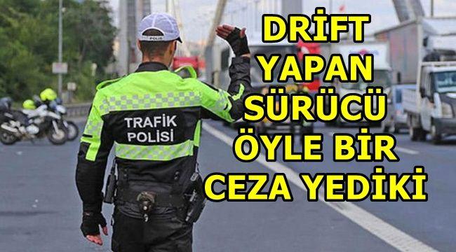 Dirift atan sürücüye 5 bin lira ceza