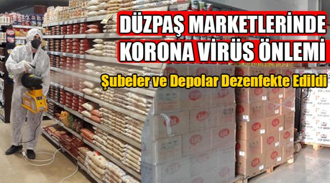 DÜZPAŞ Marketlerinde Korona Virüs Önlemi