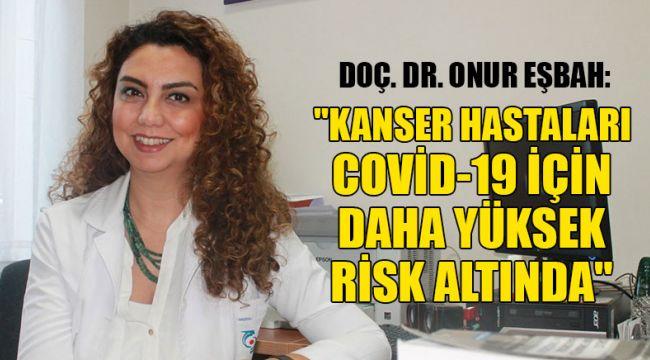 Kanser Hastaları Yüksek Risk Altında