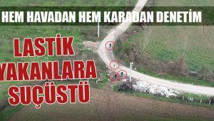 Lastik yakanlar drone görünce nereye kaçacaklarını şaşırdılar