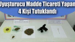Uyuşturucu madde ticareti yapan 4 kişi tutuklandı