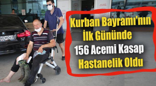 156 acemi kasap hastanelik oldu